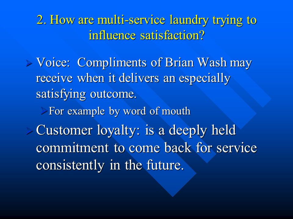 2. How are multi-service laundry trying to influence satisfaction.