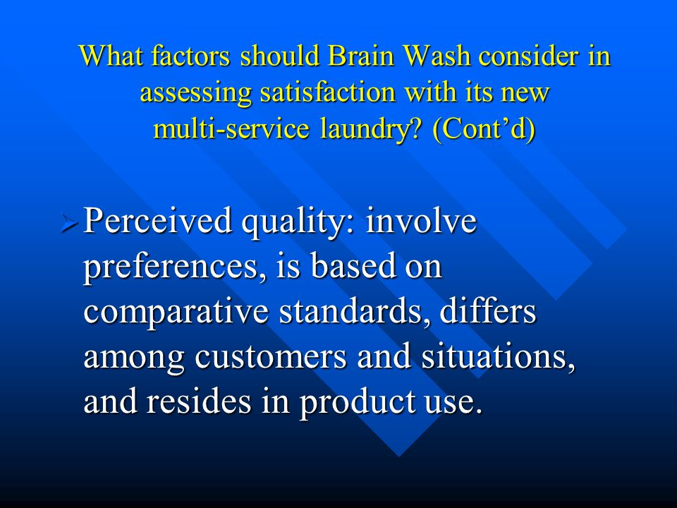 What factors should Brain Wash consider in assessing satisfaction with its new multi-service laundry.
