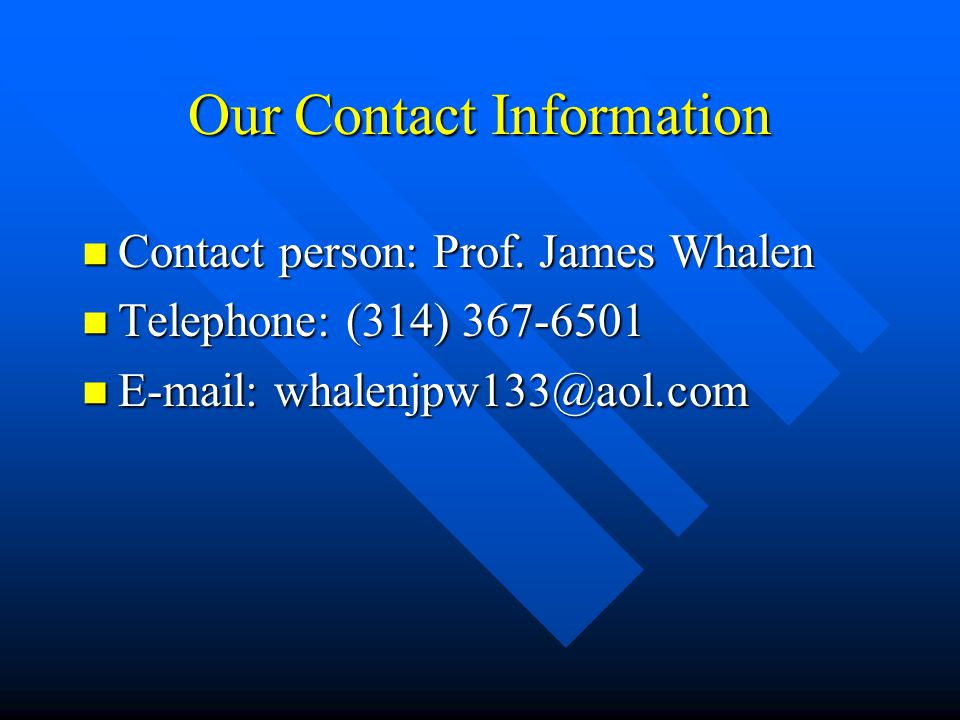 Our Contact Information Contact person: Prof. James Whalen Contact person: Prof.