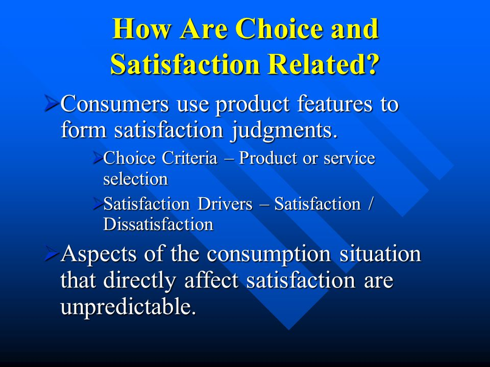How Are Choice and Satisfaction Related.