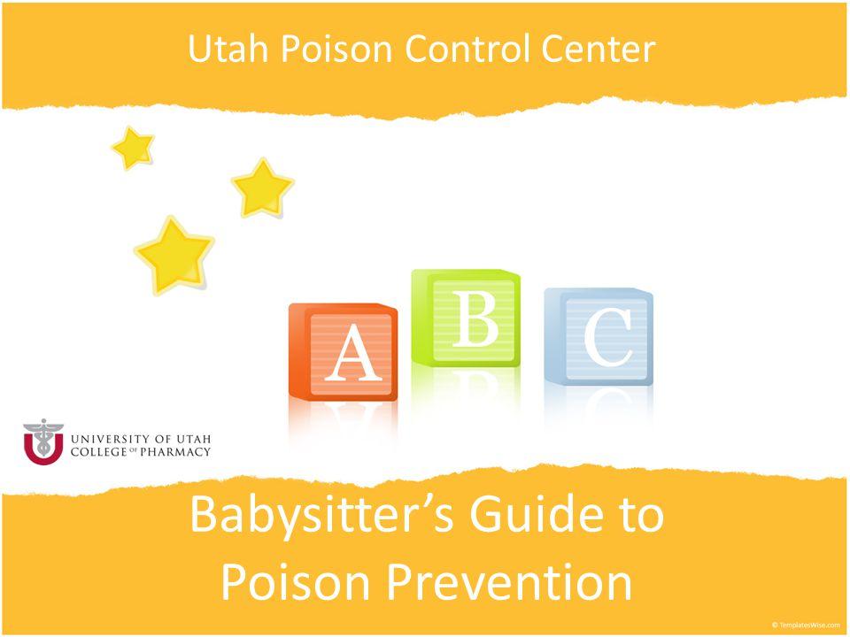 Babysitter's Guide to Poison Prevention Utah Poison Control Center