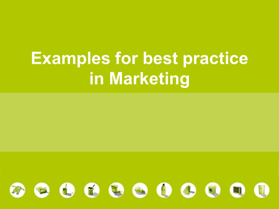 Examples for best practice in Marketing