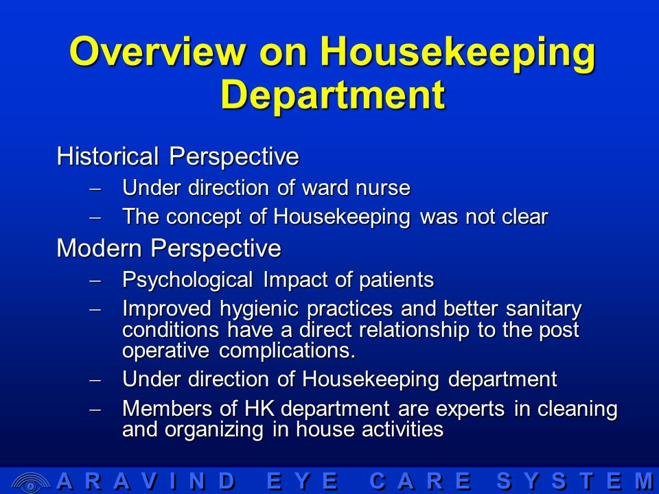 A R A V I N D E Y E C A R E S Y S T E M The housekeeping departments work has advanced rapidly in recent years and requires not only knowledge of technical skills but also an understanding of the 'Tools' of management