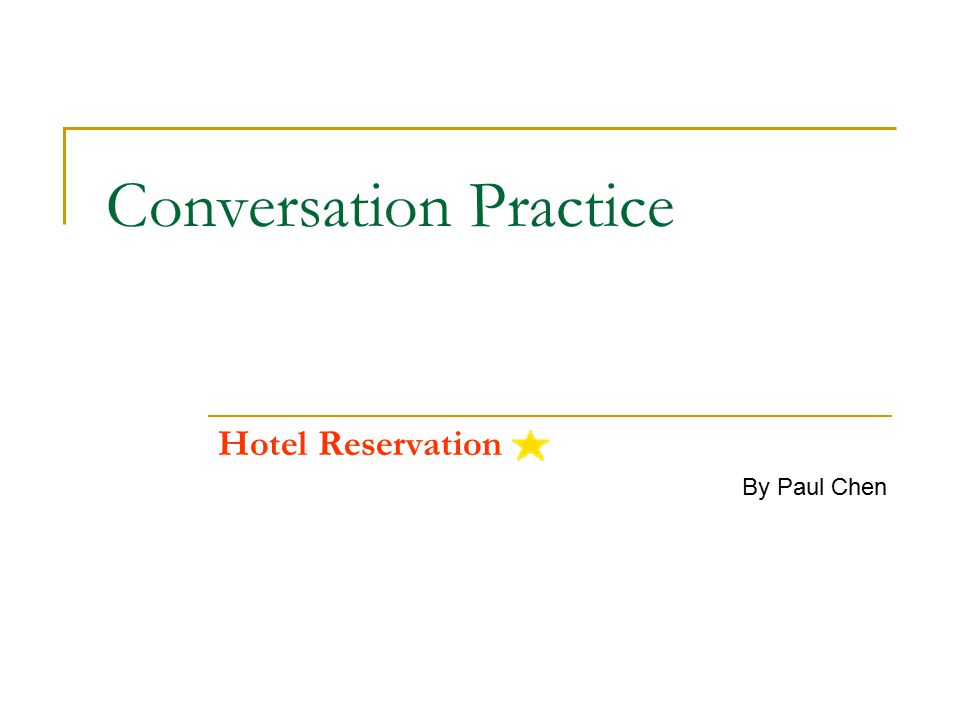 Conversation Practice Hotel Reservation By Paul Chen