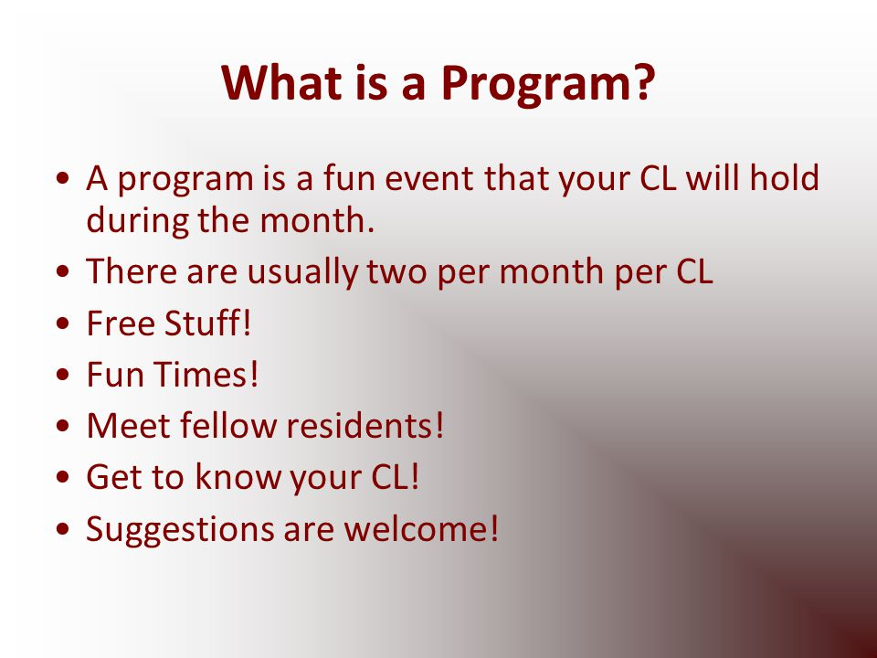 What is a Program. A program is a fun event that your CL will hold during the month.