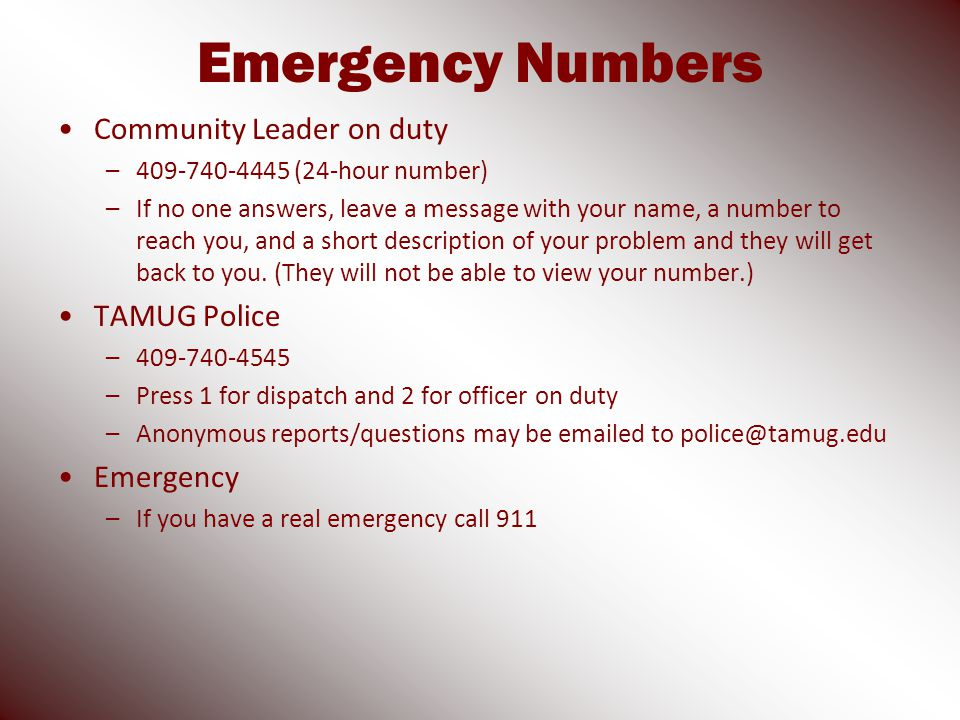 Emergency Numbers Community Leader on duty –409-740-4445 (24-hour number) –If no one answers, leave a message with your name, a number to reach you, and a short description of your problem and they will get back to you.