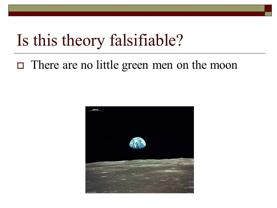 Is this theory falsifiable  There are no little green men on the moon