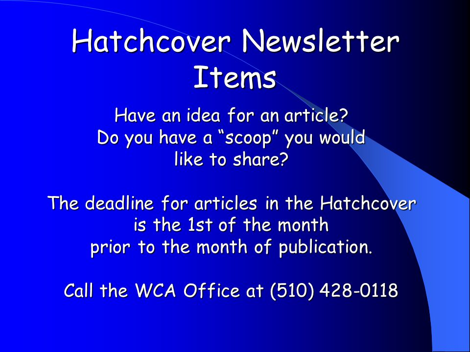 Hatchcover Newsletter Items Have an idea for an article.
