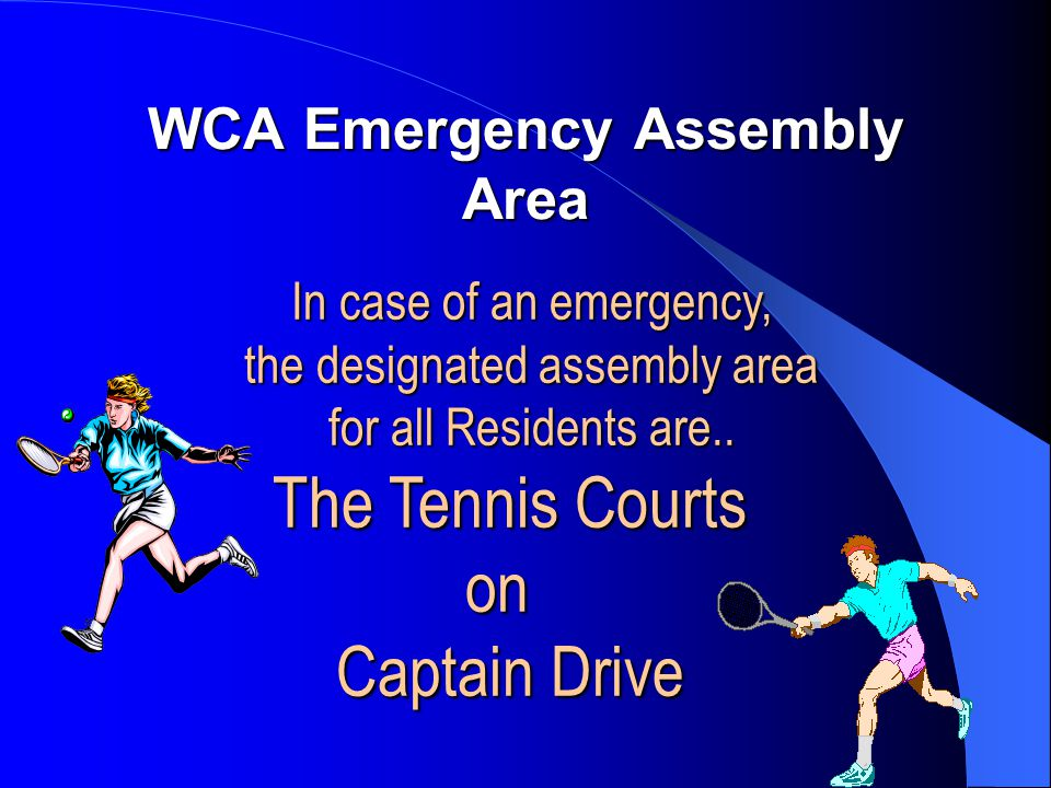WCA Emergency Assembly Area In case of an emergency, In case of an emergency, the designated assembly area the designated assembly area for all Residents are..