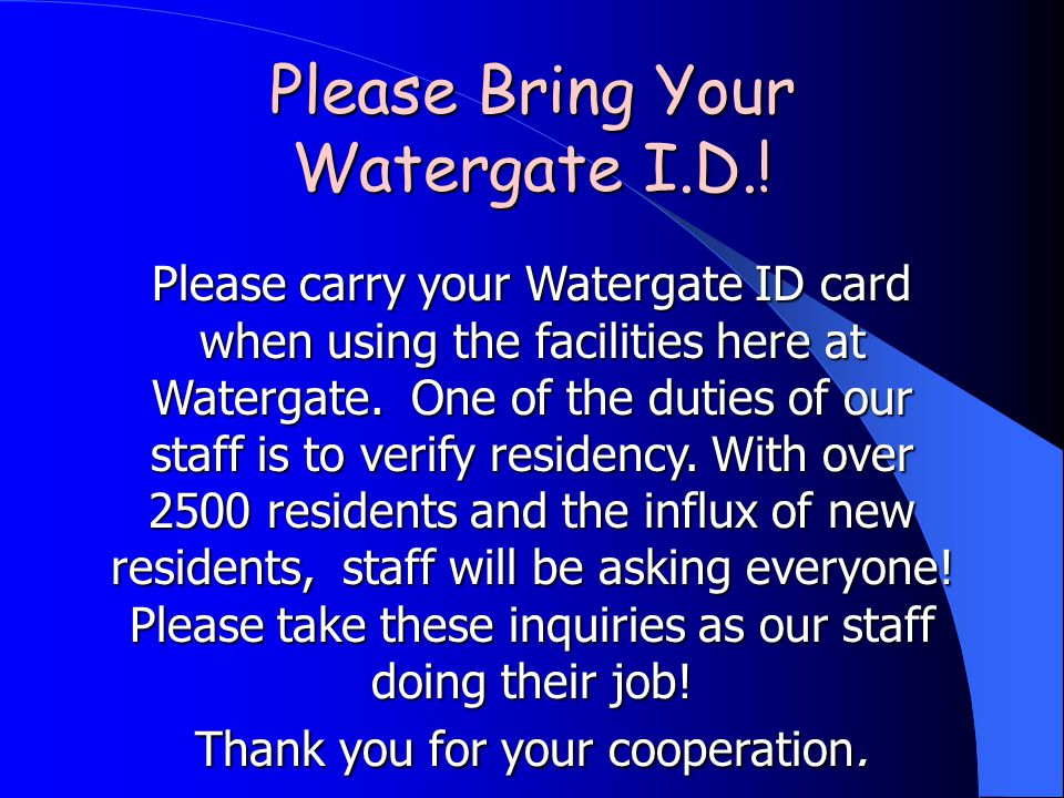 Please Bring Your Watergate I.D..