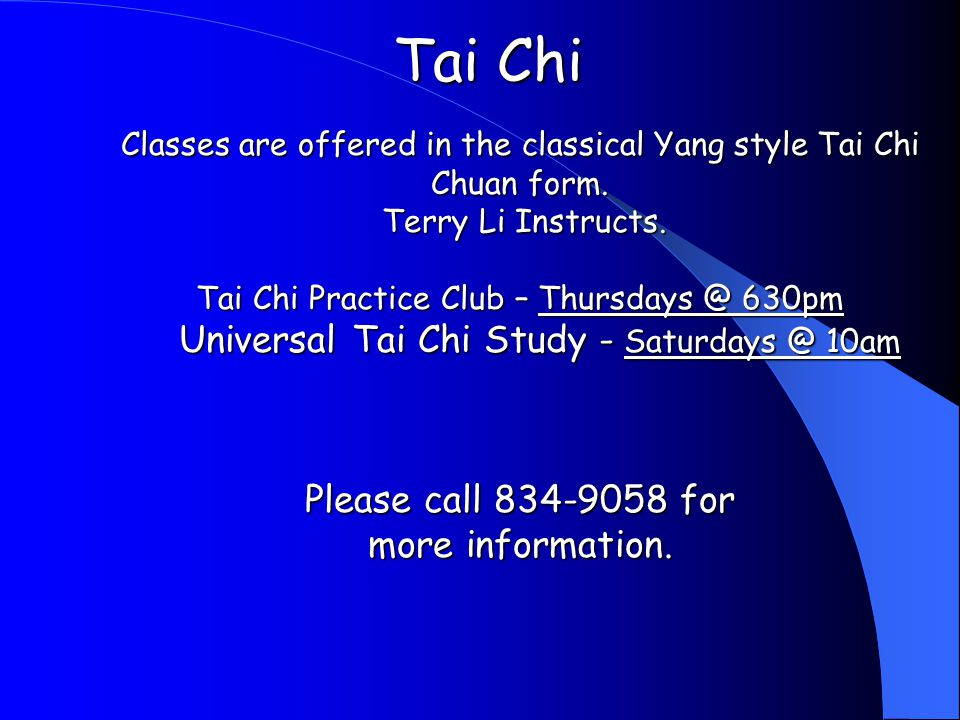 Tai Chi Classes are offered in the classical Yang style Tai Chi Chuan form.