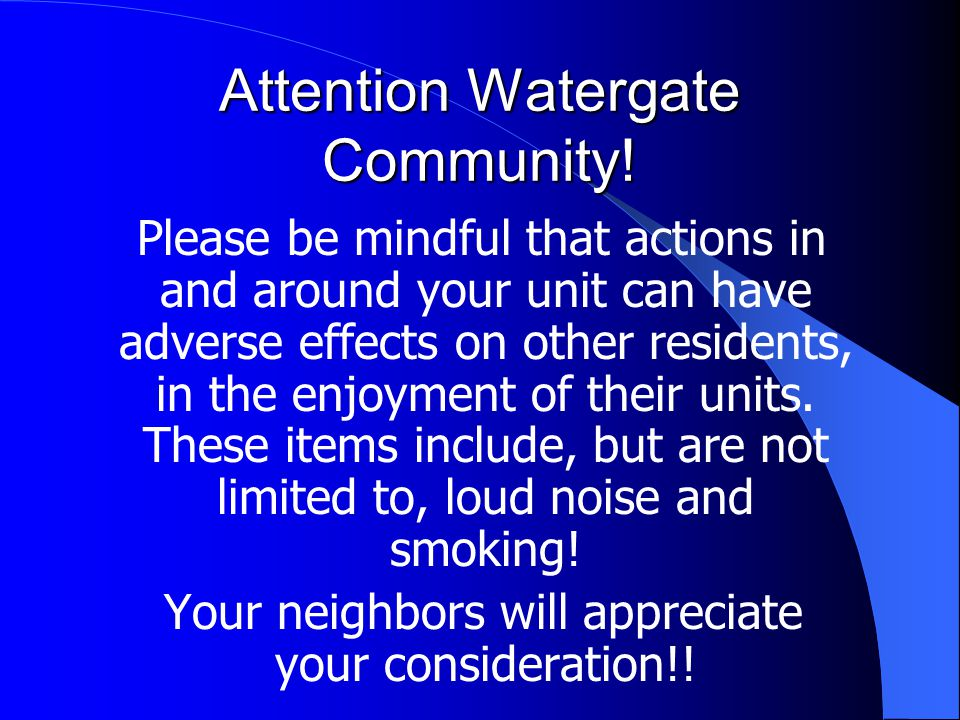 Attention Watergate Community.