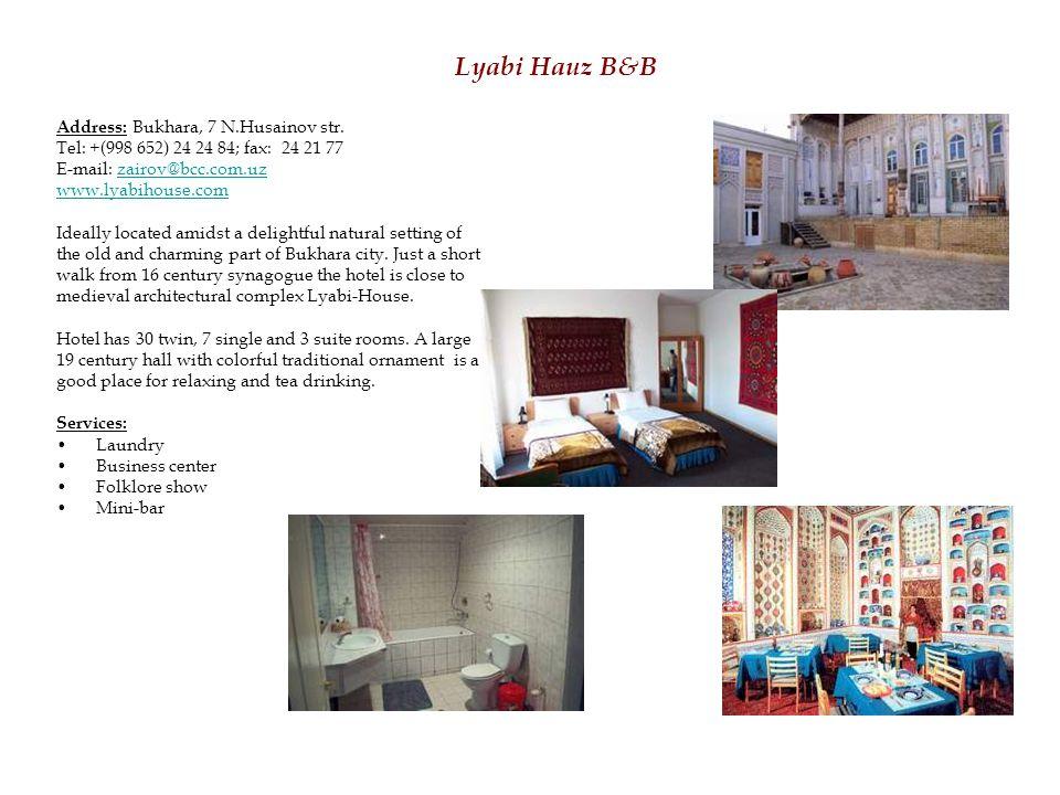 Lyabi Hauz B&B Address: Bukhara, 7 N.Husainov str.