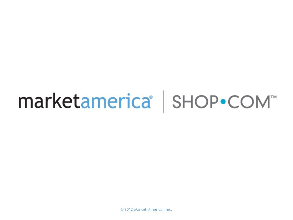 ® 2012 Market America, Inc.