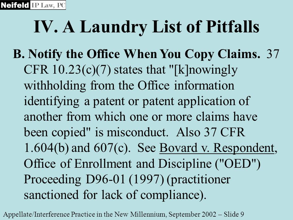 IV. A Laundry List of Pitfalls Appellate/Interference Practice in the New Millennium, September 2002 – Slide 9 B. Notify the Office When You Copy Clai