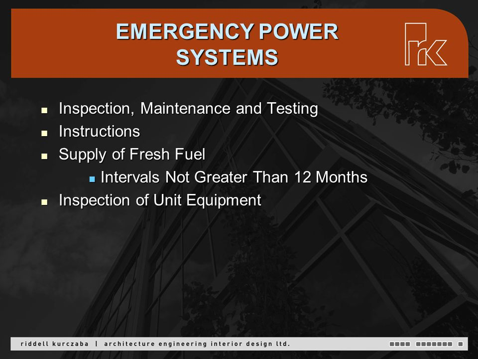 EMERGENCY POWER SYSTEMS Inspection, Maintenance and Testing Inspection, Maintenance and Testing Instructions Instructions Supply of Fresh Fuel Supply of Fresh Fuel Intervals Not Greater Than 12 Months Intervals Not Greater Than 12 Months Inspection of Unit Equipment Inspection of Unit Equipment