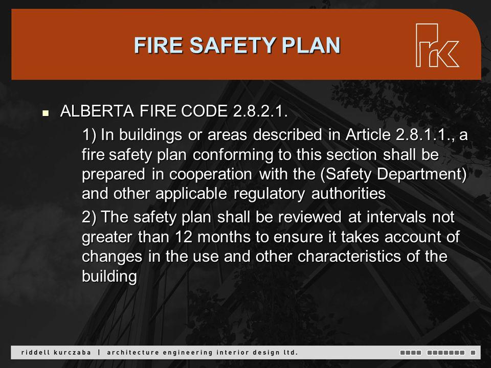 FIRE SAFETY PLAN ALBERTA FIRE CODE 2.8.2.1. ALBERTA FIRE CODE 2.8.2.1.