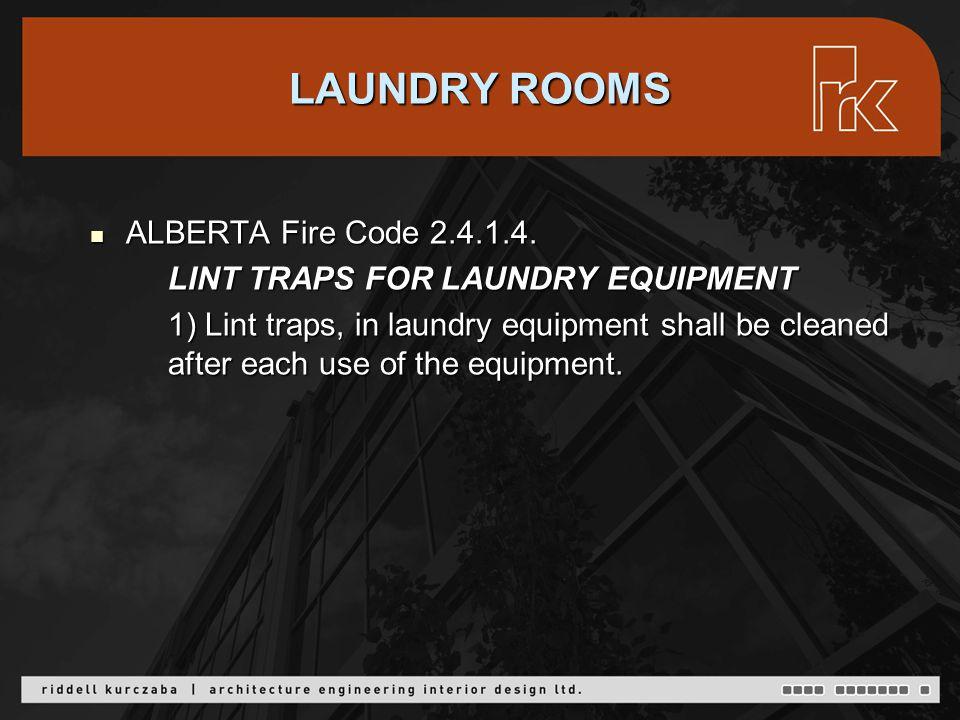 LAUNDRY ROOMS ALBERTA Fire Code 2.4.1.4. ALBERTA Fire Code 2.4.1.4.