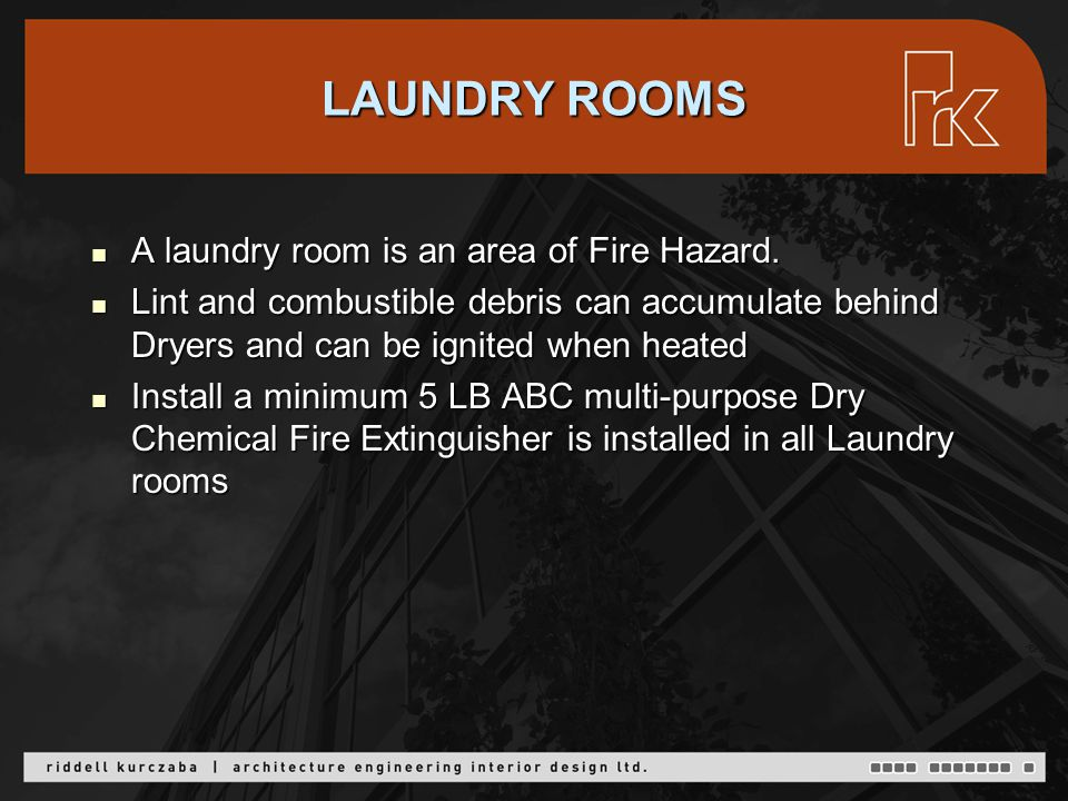 A laundry room is an area of Fire Hazard. A laundry room is an area of Fire Hazard.