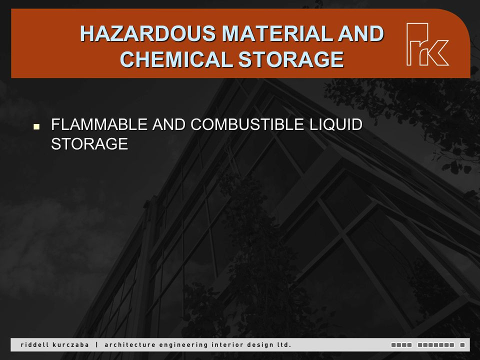 HAZARDOUS MATERIAL AND CHEMICAL STORAGE FLAMMABLE AND COMBUSTIBLE LIQUID STORAGE FLAMMABLE AND COMBUSTIBLE LIQUID STORAGE