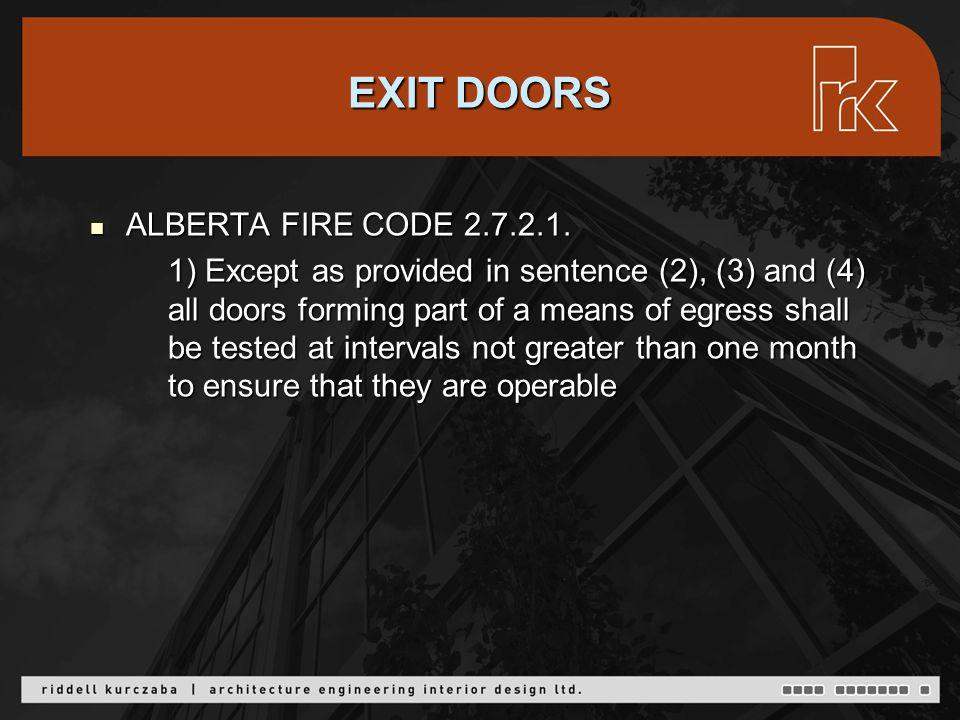 EXIT DOORS ALBERTA FIRE CODE 2.7.2.1. ALBERTA FIRE CODE 2.7.2.1.