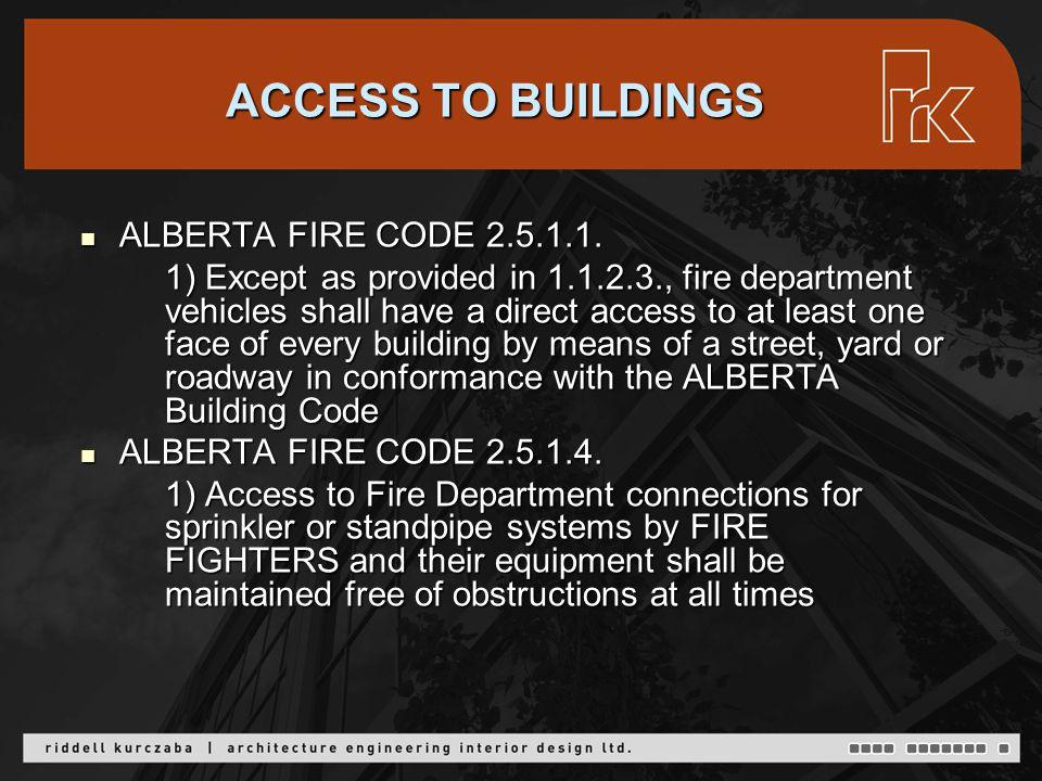 ACCESS TO BUILDINGS ALBERTA FIRE CODE 2.5.1.1. ALBERTA FIRE CODE 2.5.1.1.