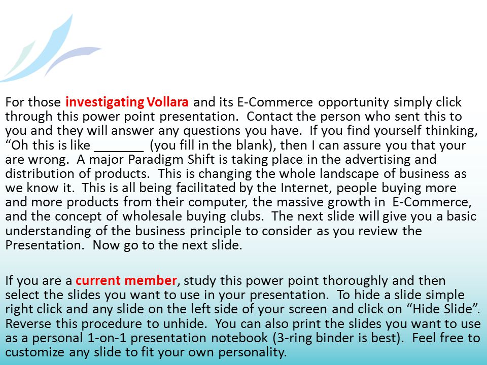 For those investigating Vollara and its E-Commerce opportunity simply click through this power point presentation. Contact the person who sent this to