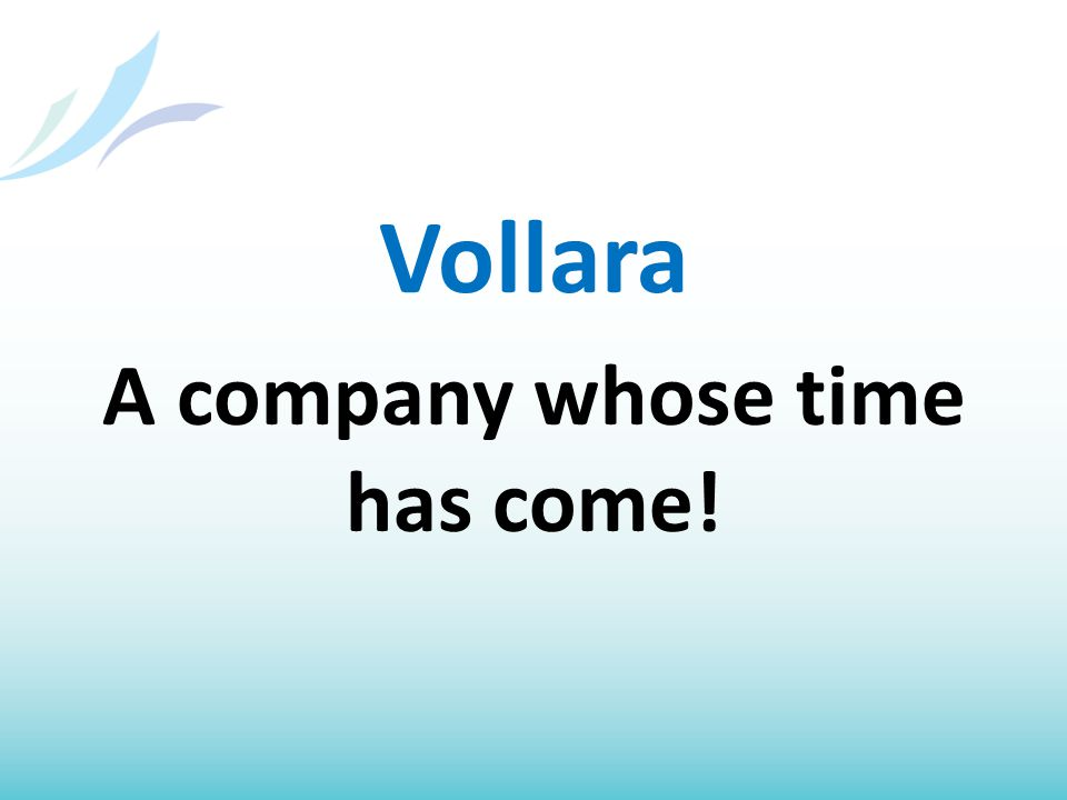 Vollara A company whose time has come!