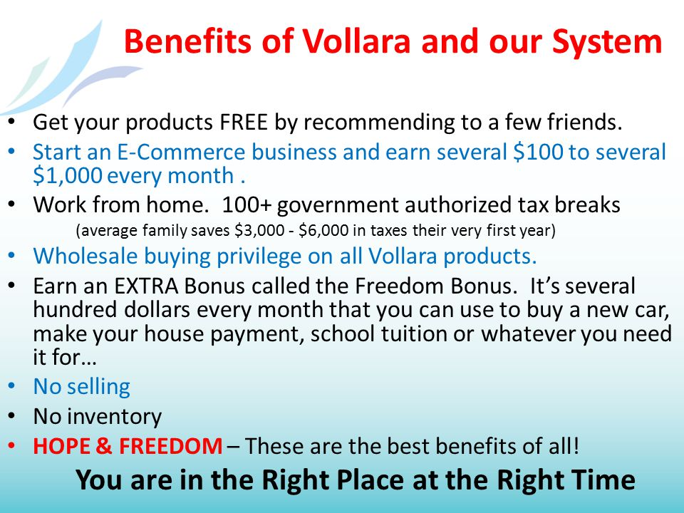 Benefits of Vollara and our System Get your products FREE by recommending to a few friends.