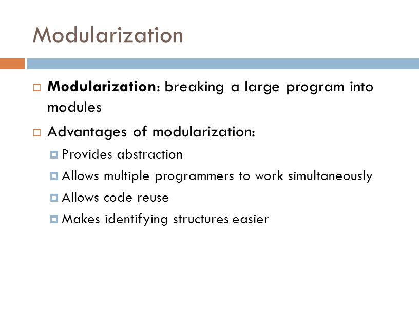 Modularizing a Program (continued)  Method is encapsulated in another method if it is contained in another method  Knowing when to break a module into its own subroutines or submodules is an art  Best practice: place together statements that contribute to one specific task  Functional cohesion: extent to which the statements contribute to the same task
