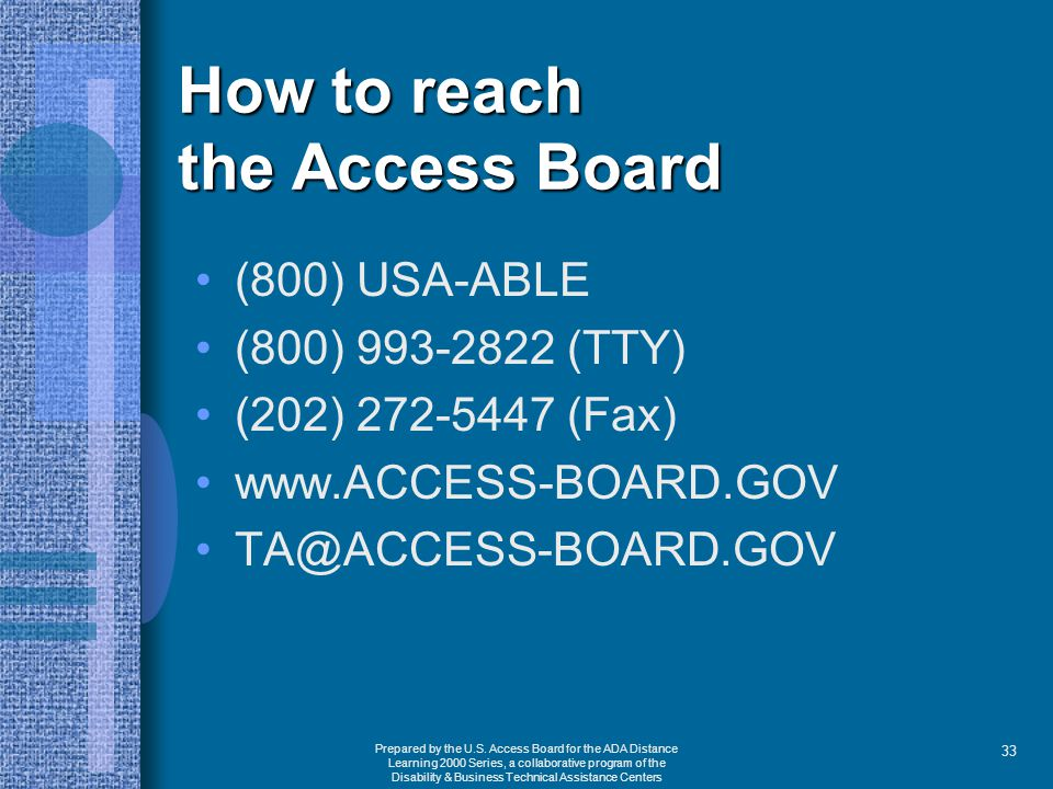 Prepared by the U.S. Access Board for the ADA Distance Learning 2000 Series, a collaborative program of the Disability & Business Technical Assistance