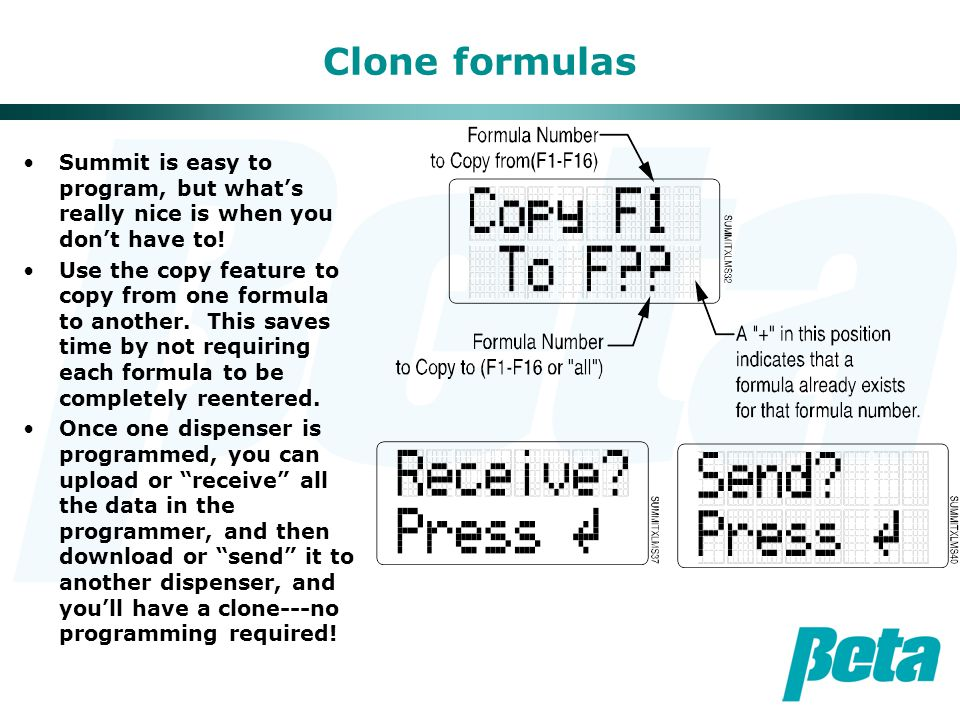 Clone formulas Summit is easy to program, but what's really nice is when you don't have to.