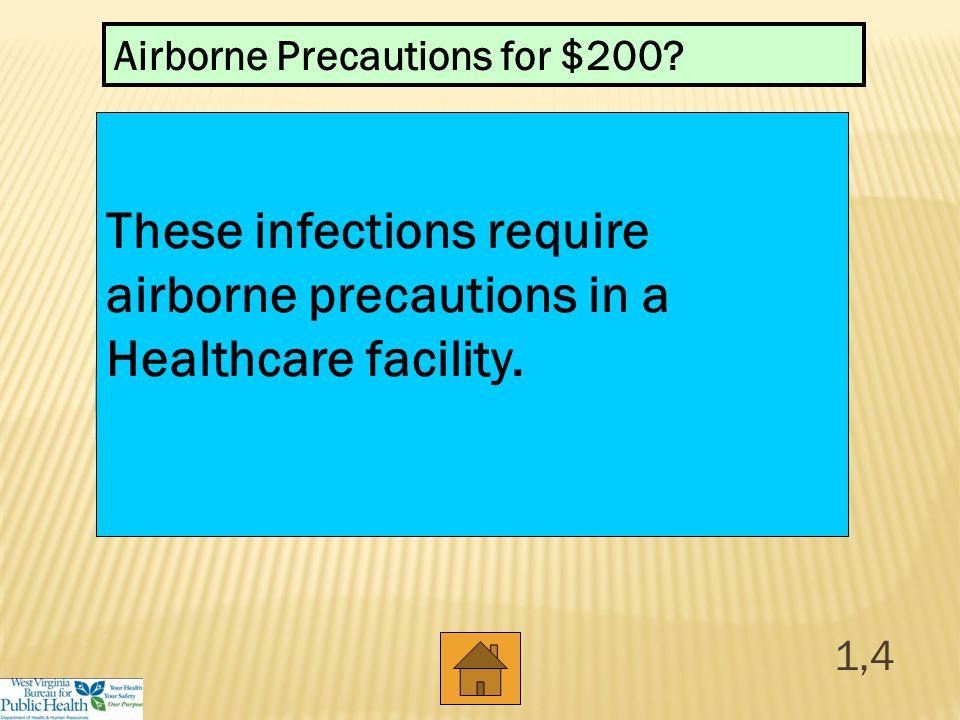 100 200 400 300 400 Contact Precautions Standard Precautions Airborne Precautions 300 200 400 200 100 500 100