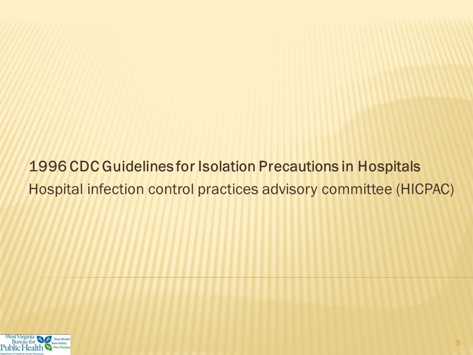  2007 Guideline for isolation precautions: preventing transmission of infectious agents in healthcare settings: http://www.cdc.gov/hicpac/2007IP/2007isolationPrecautions.