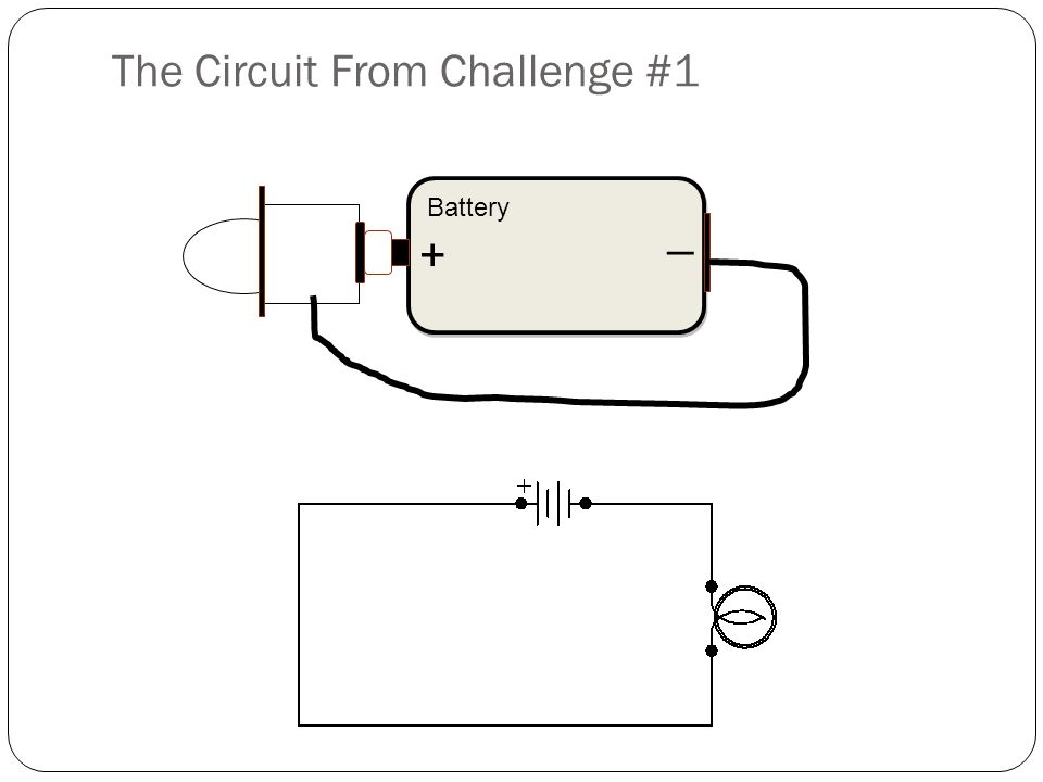 The Circuit From Challenge #1 Battery _ +