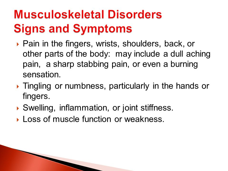  Discomfort or pain in the shoulders, neck, or upper or lower back.