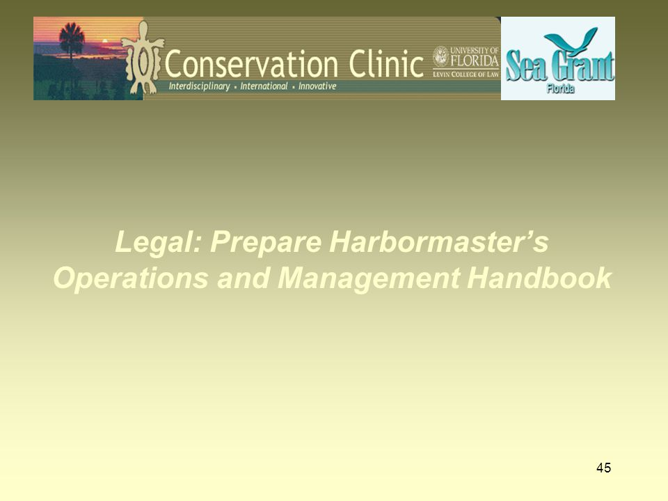 45 Legal: Prepare Harbormaster's Operations and Management Handbook