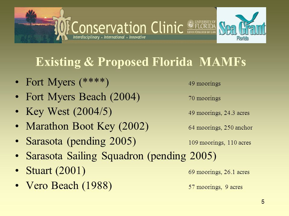 5 Existing & Proposed Florida MAMFs Fort Myers (****) 49 moorings Fort Myers Beach (2004) 70 moorings Key West (2004/5) 49 moorings, 24.3 acres Marath