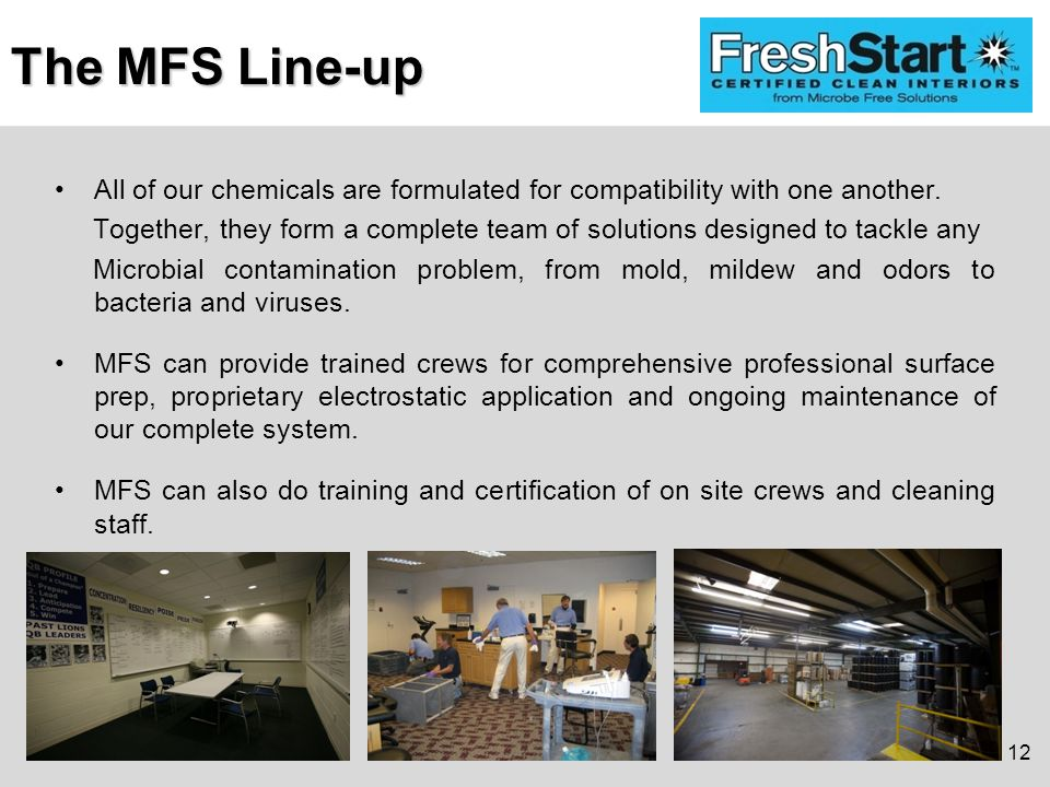 The MFS Line-up All of our chemicals are formulated for compatibility with one another.
