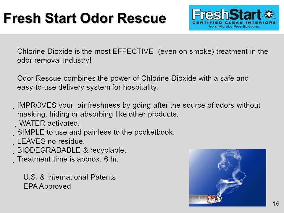 Chlorine Dioxide is the most EFFECTIVE (even on smoke) treatment in the odor removal industry.