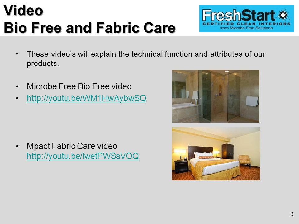 Video Bio Free and Fabric Care These video's will explain the technical function and attributes of our products.