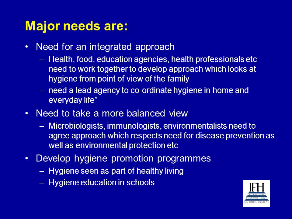 Major needs are: Need for an integrated approach –Health, food, education agencies, health professionals etc need to work together to develop approach