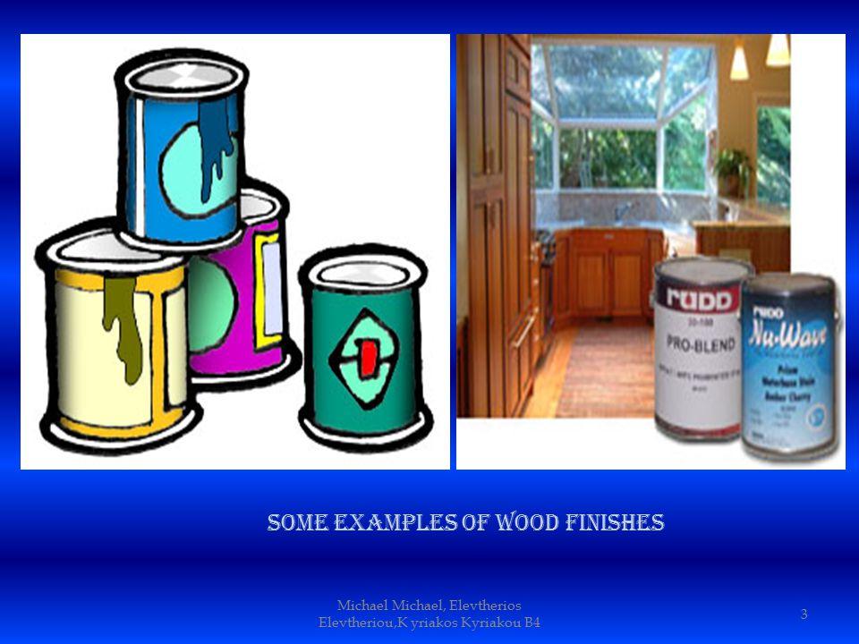 Michael Michael, Elevtherios Elevtheriou,K yriakos Kyriakou B4 3 Some examples of wood finishes