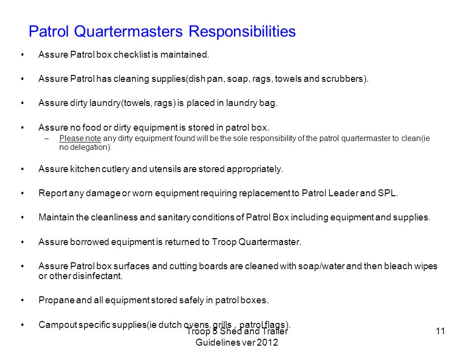 Patrol Quartermasters Responsibilities Assure Patrol box checklist is maintained.