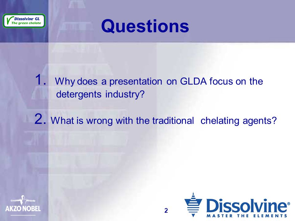 1.Why does a presentation on GLDA focus on the detergents industry.