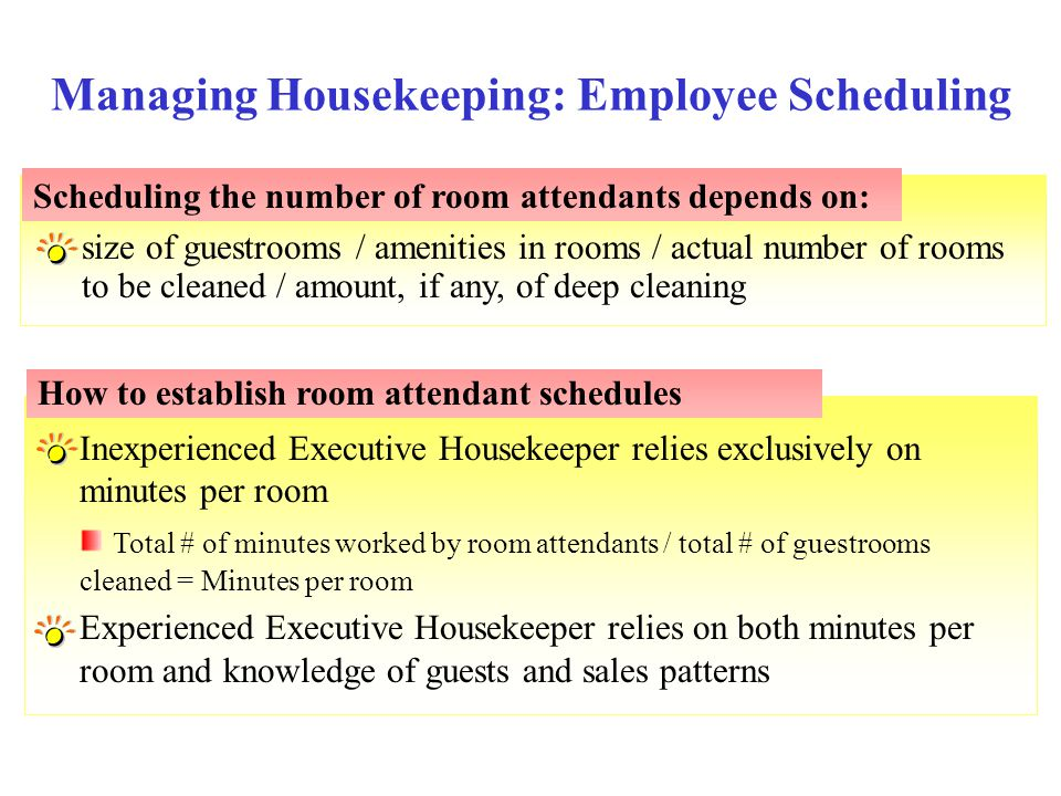 Inexperienced Executive Housekeeper relies exclusively on minutes per room Total # of minutes worked by room attendants / total # of guestrooms cleane