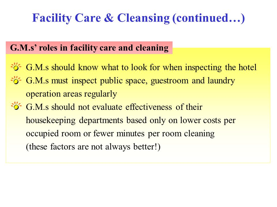 G.M.s should know what to look for when inspecting the hotel G.M.s must inspect public space, guestroom and laundry operation areas regularly G.M.s sh