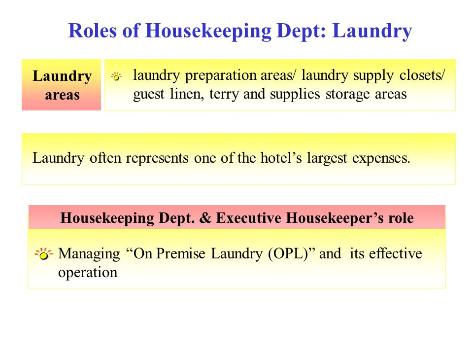 "Laundry areas laundry preparation areas/ laundry supply closets/ guest linen, terry and supplies storage areas Managing ""On Premise Laundry (OPL)"" and"