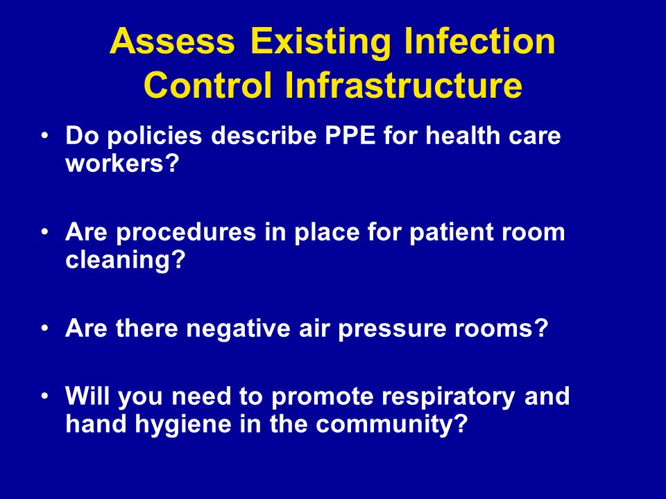 Assess Existing Infection Control Infrastructure Do policies describe PPE for health care workers.