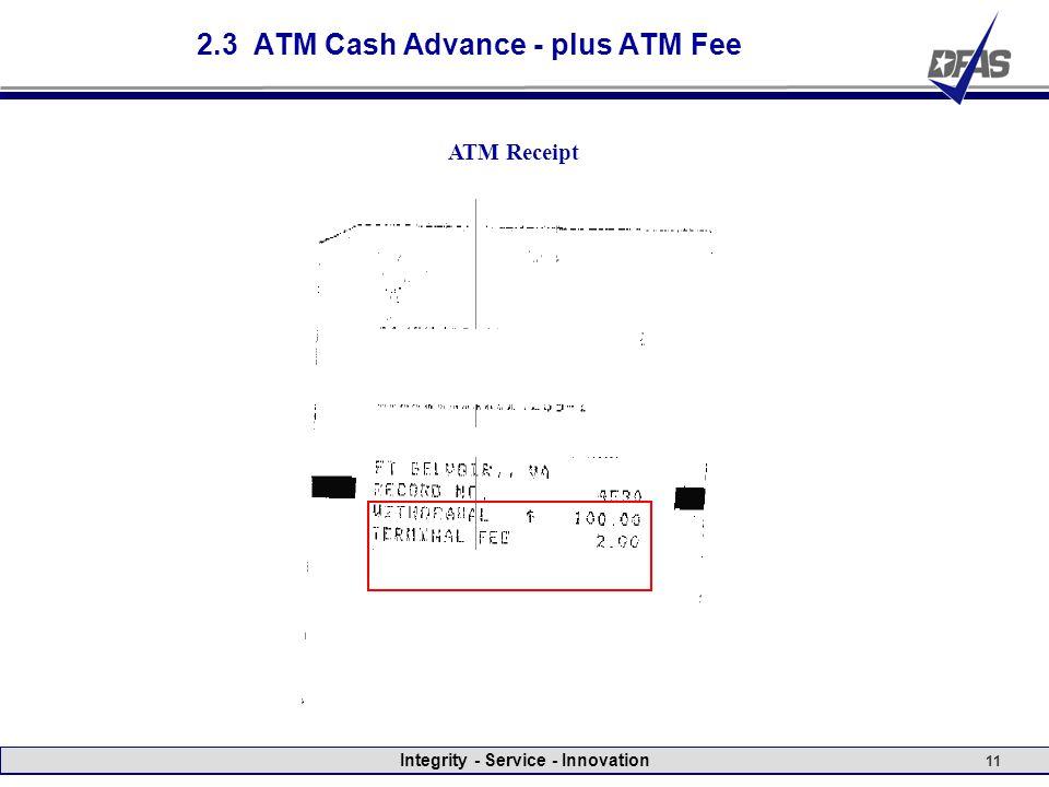Integrity - Service - Innovation 11 2.3 ATM Cash Advance - plus ATM Fee ATM Receipt